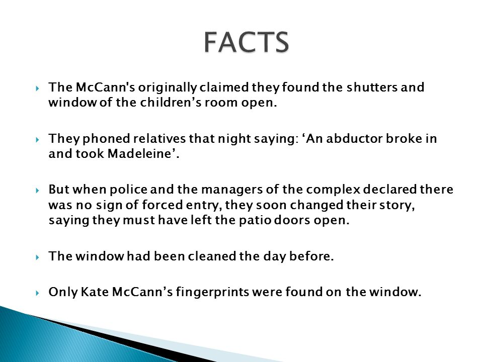  The McCann s originally claimed they found the shutters and window of the children's room open.