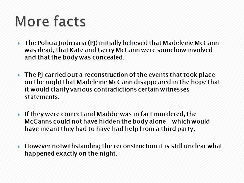  The McCann s originally claimed they found the shutters and window of the children's room open.