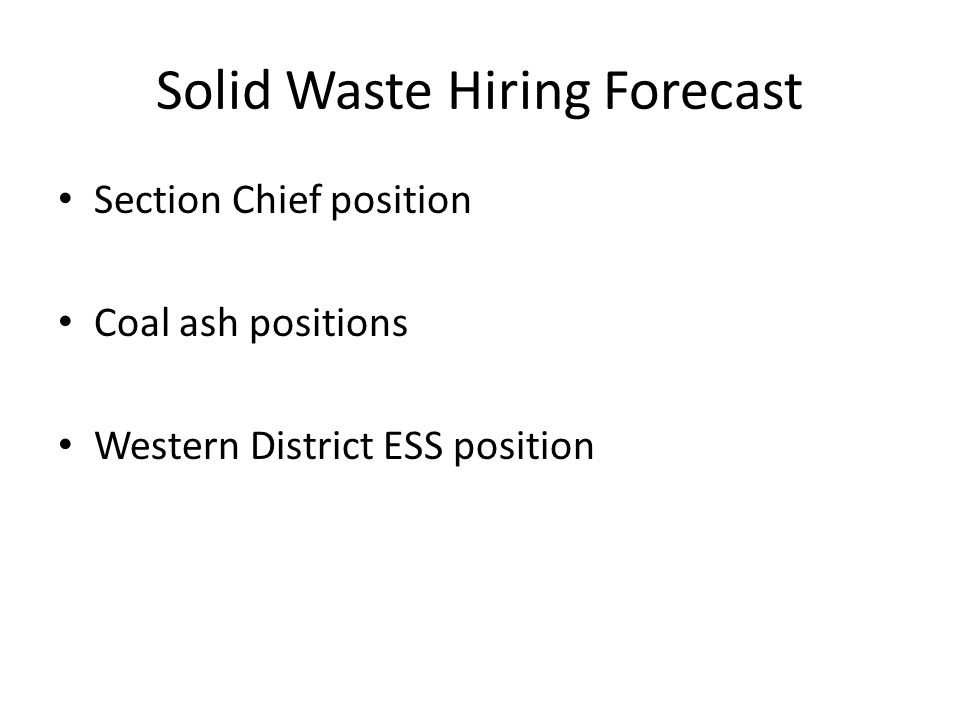 Solid Waste Hiring Forecast Section Chief position Coal ash positions Western District ESS position
