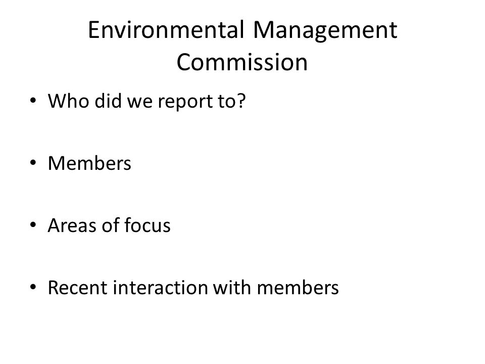 Environmental Management Commission Who did we report to.