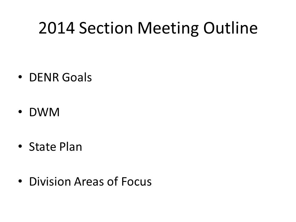 2014 Section Meeting Outline DENR Goals DWM State Plan Division Areas of Focus