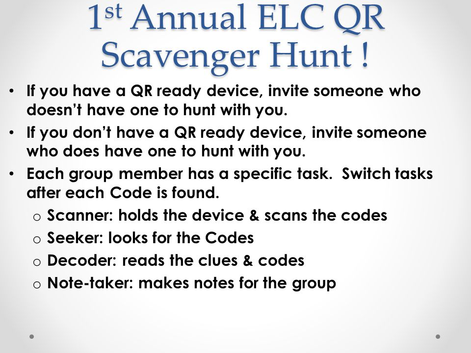 1 st Annual ELC QR Scavenger Hunt .