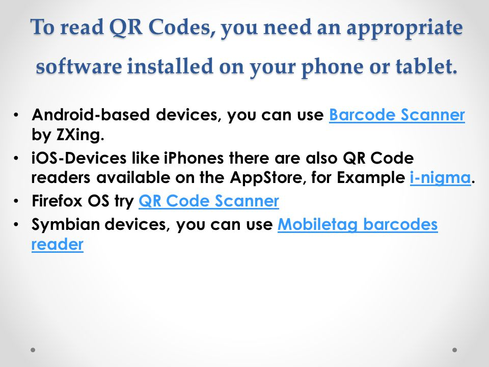 To read QR Codes, you need an appropriate software installed on your phone or tablet.