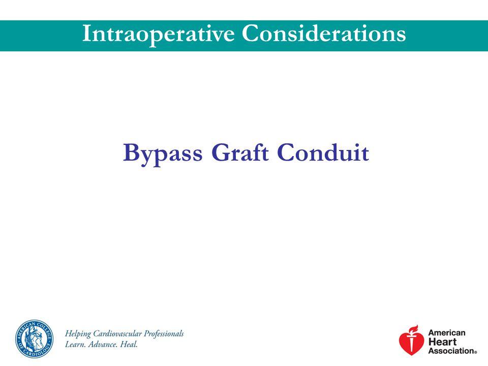 Bypass Graft Conduit Intraoperative Considerations