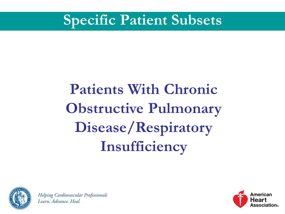 Patients With Chronic Obstructive Pulmonary Disease/Respiratory Insufficiency Specific Patient Subsets