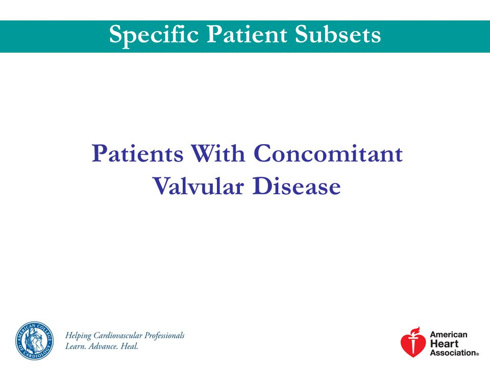 Patients With Concomitant Valvular Disease Specific Patient Subsets