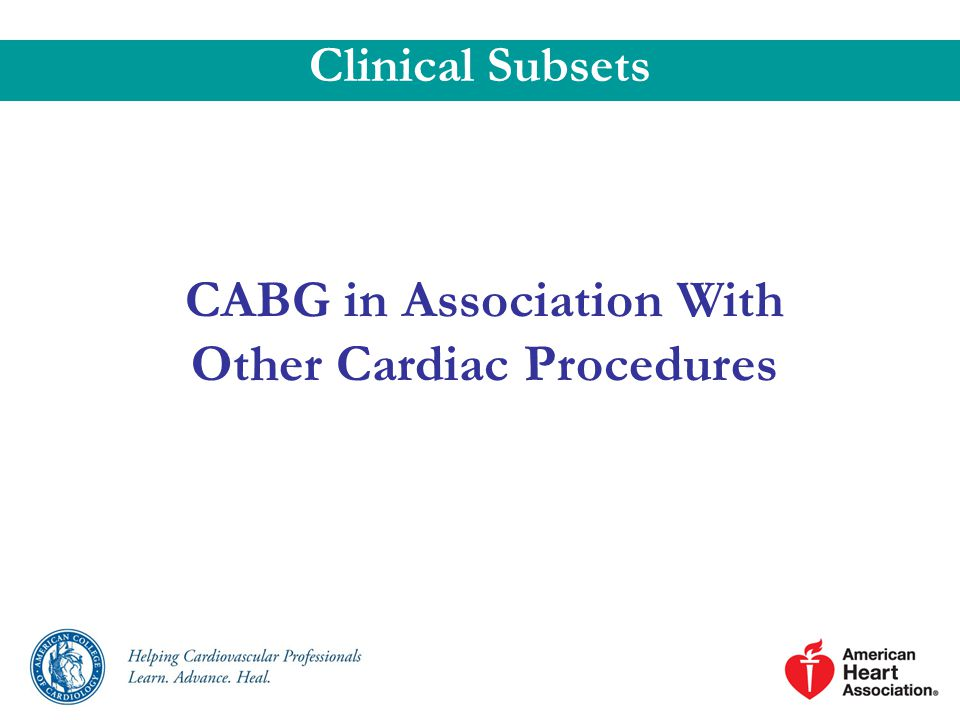 CABG in Association With Other Cardiac Procedures Clinical Subsets