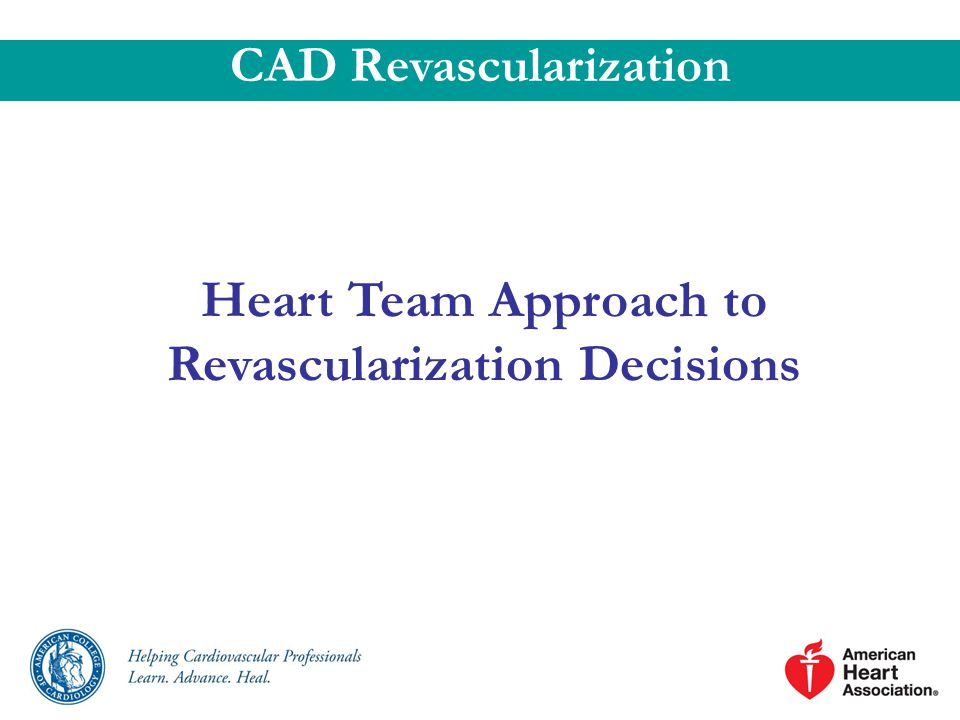 Heart Team Approach to Revascularization Decisions CAD Revascularization