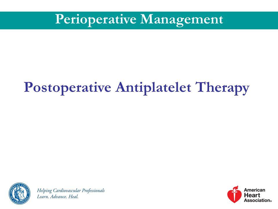 Postoperative Antiplatelet Therapy Perioperative Management