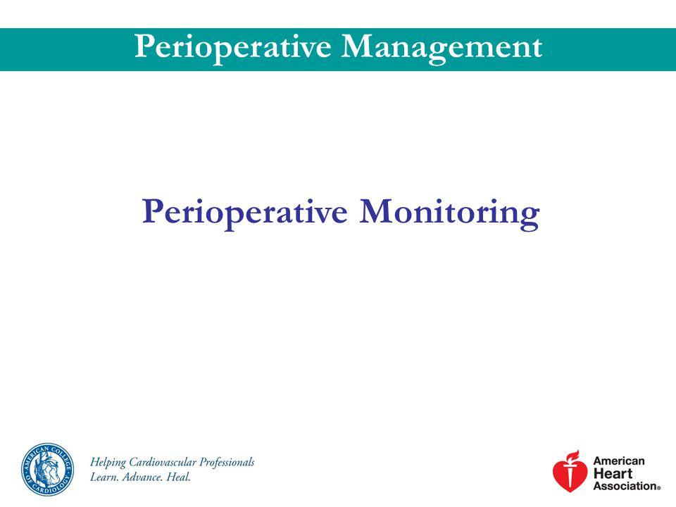 Perioperative Monitoring Perioperative Management