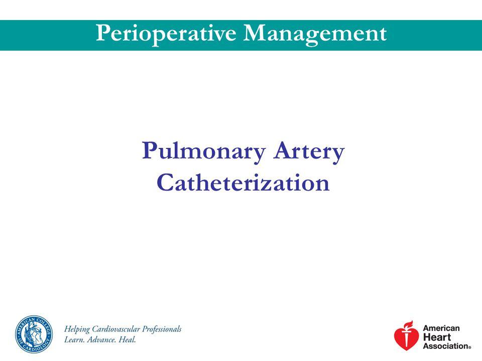Pulmonary Artery Catheterization Perioperative Management