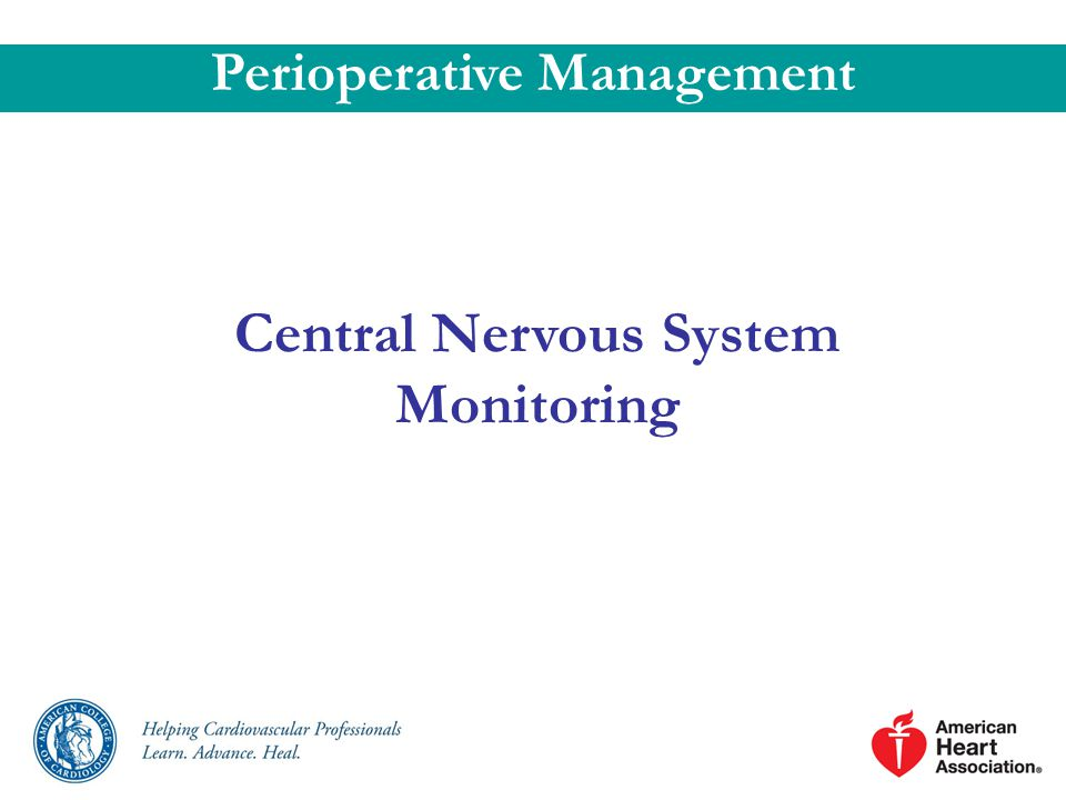 Central Nervous System Monitoring Perioperative Management