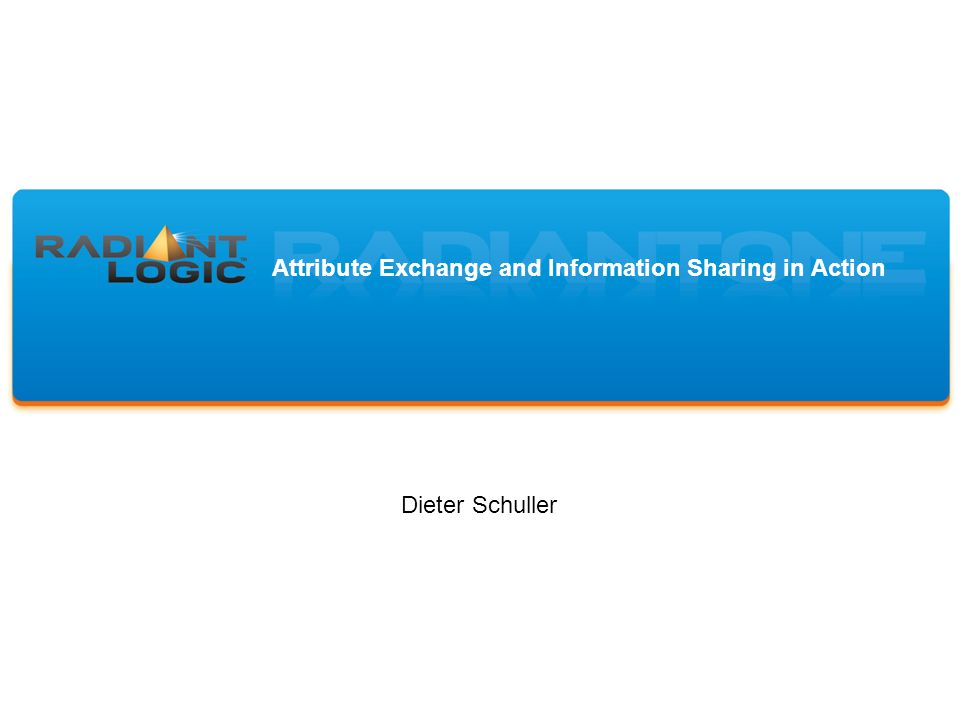 Attribute Exchange and Information Sharing in Action Dieter Schuller