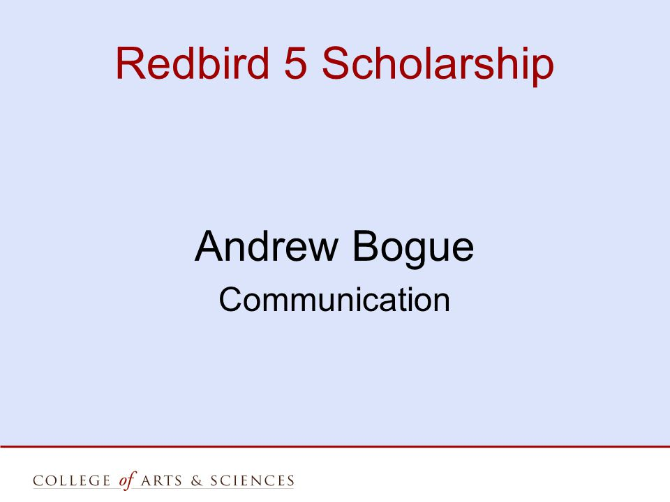 Redbird 5 Scholarship Andrew Bogue Communication