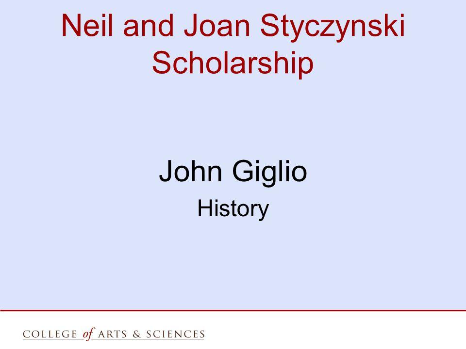 Neil and Joan Styczynski Scholarship John Giglio History