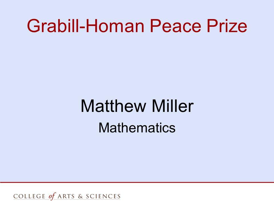 Grabill-Homan Peace Prize Matthew Miller Mathematics