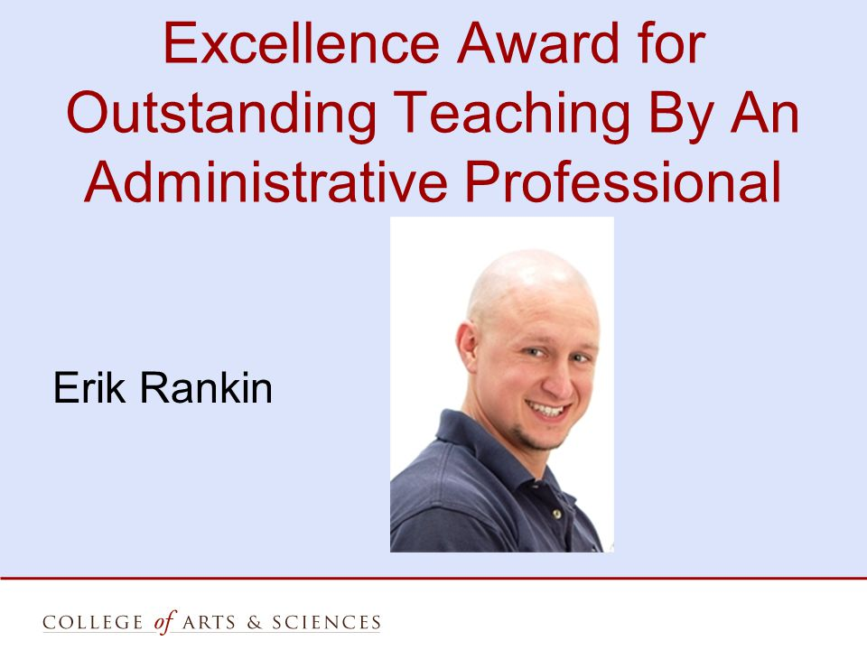 Excellence Award for Outstanding Teaching By An Administrative Professional Erik Rankin