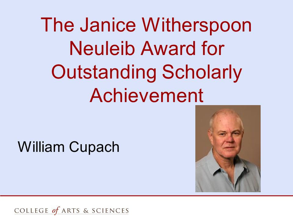 The Janice Witherspoon Neuleib Award for Outstanding Scholarly Achievement William Cupach