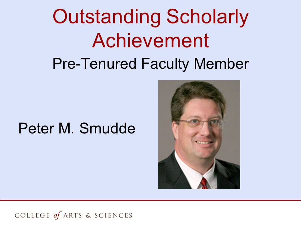 Outstanding Scholarly Achievement Pre-Tenured Faculty Member Peter M. Smudde