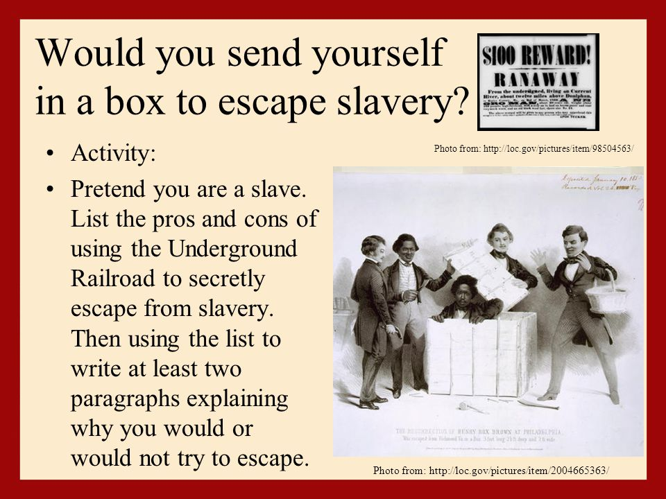 Would you send yourself in a box to escape slavery.