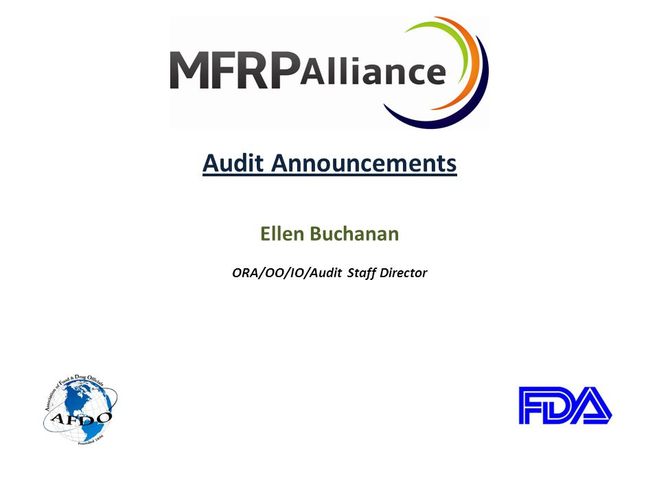 Audit Announcements Ellen Buchanan ORA/OO/IO/Audit Staff Director