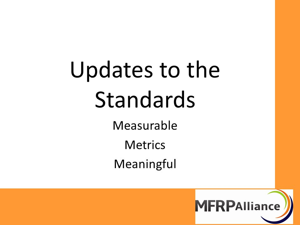 Updates to the Standards Measurable Metrics Meaningful