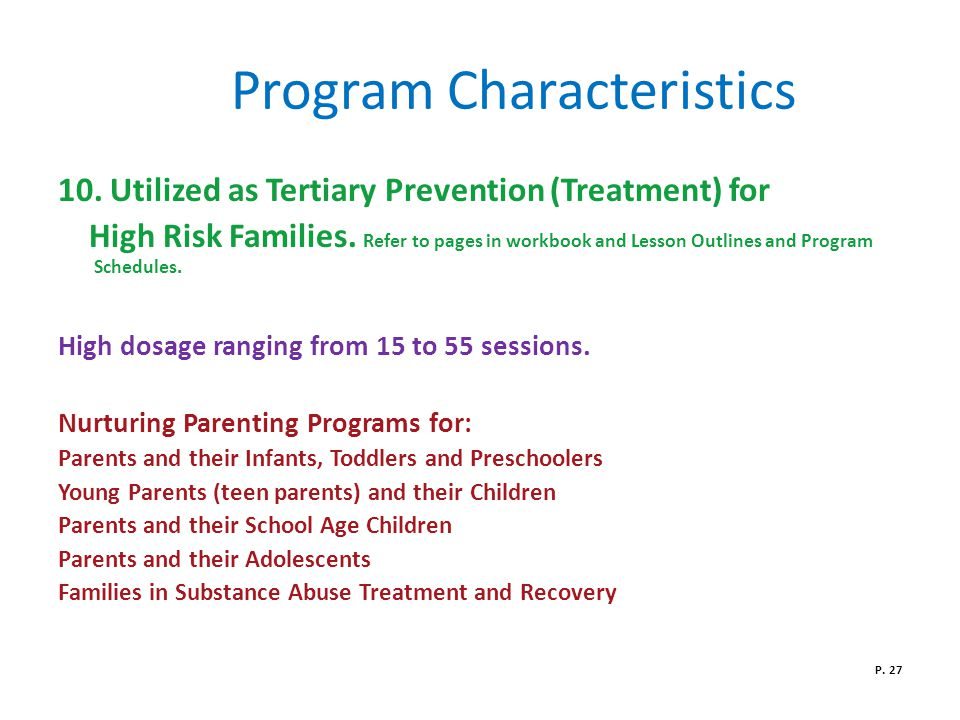 Program Characteristics 10.Utilized as Tertiary Prevention (Treatment) for High Risk Families.