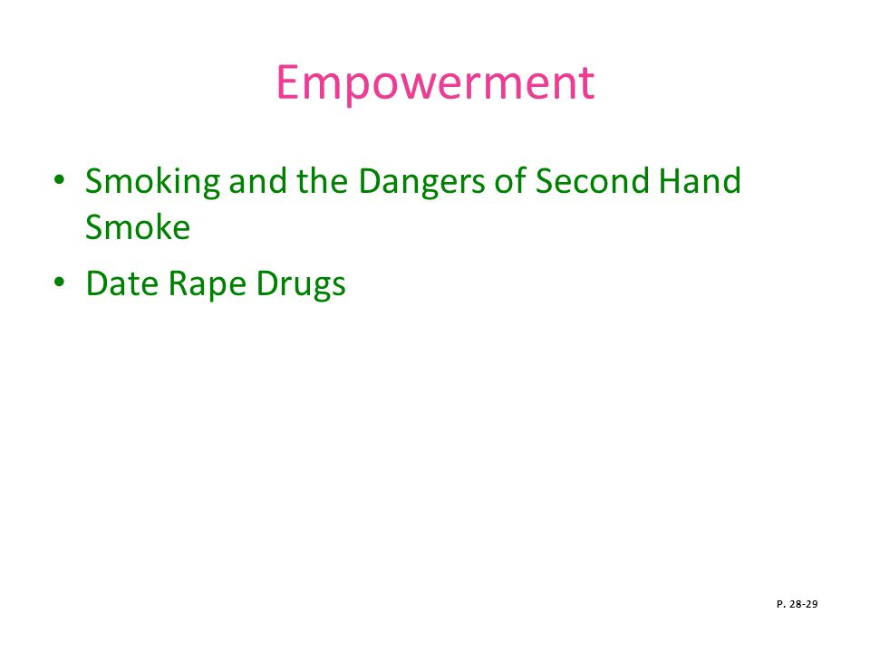 Empowerment Smoking and the Dangers of Second Hand Smoke Date Rape Drugs P. 28-29