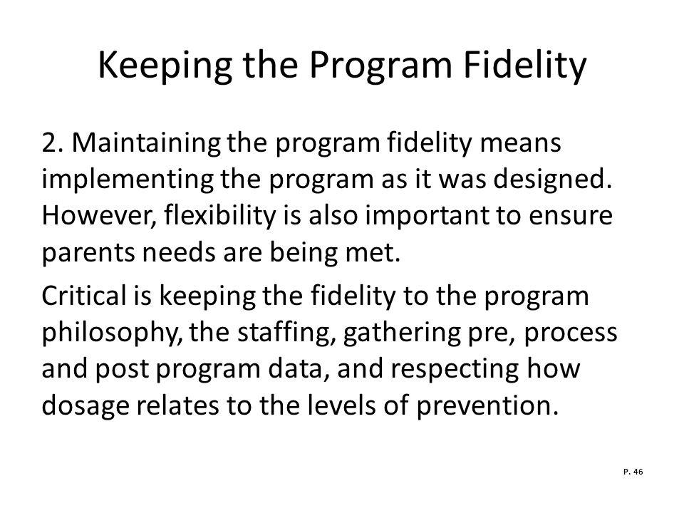 Keeping the Program Fidelity 2.
