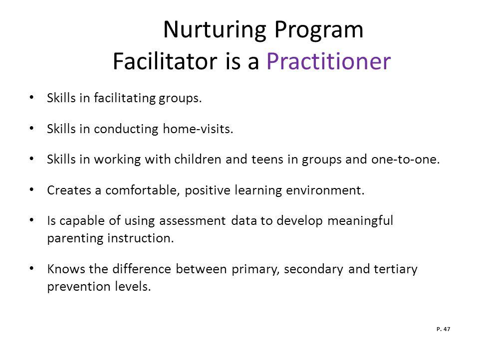 Nurturing Program Facilitator is a Practitioner Skills in facilitating groups.