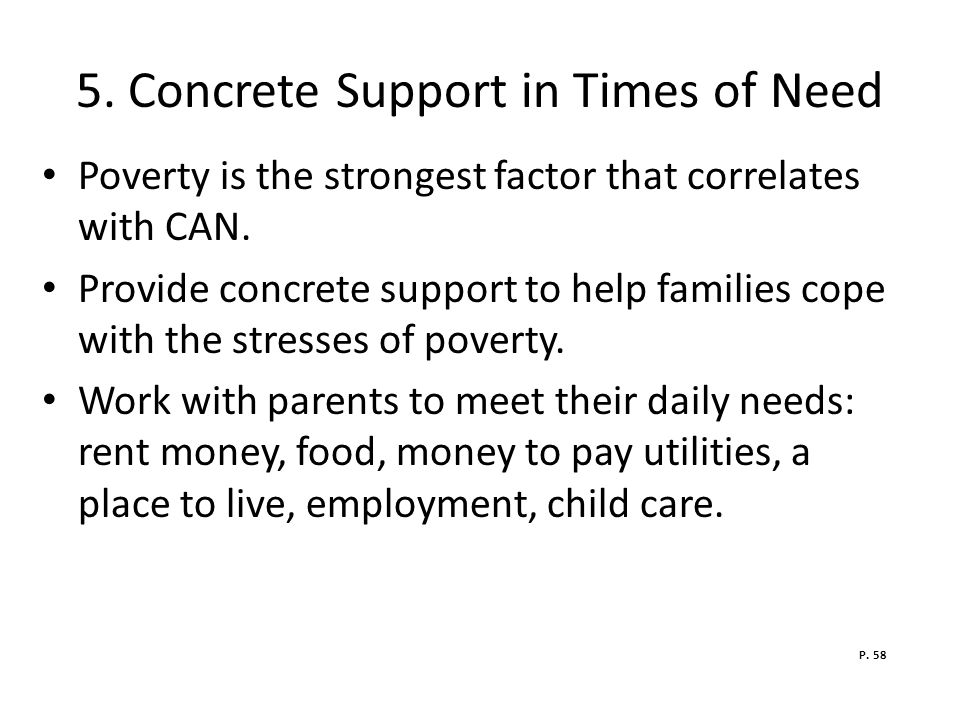 5.Concrete Support in Times of Need Poverty is the strongest factor that correlates with CAN.