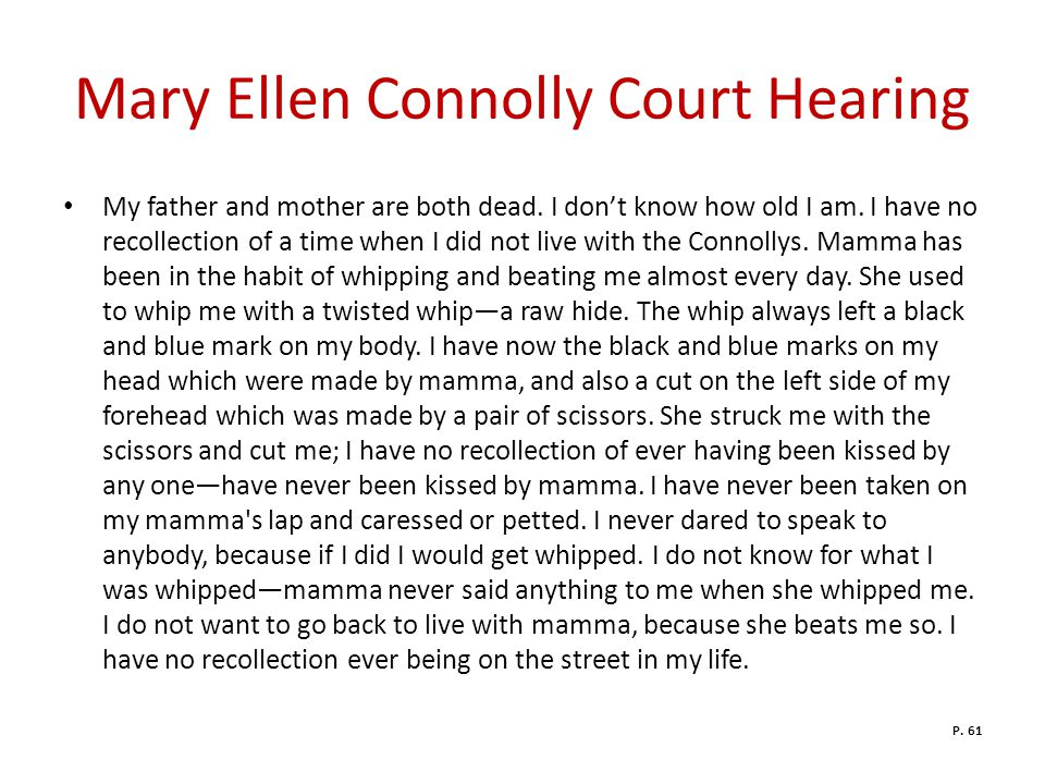 Mary Ellen Connolly Court Hearing My father and mother are both dead.