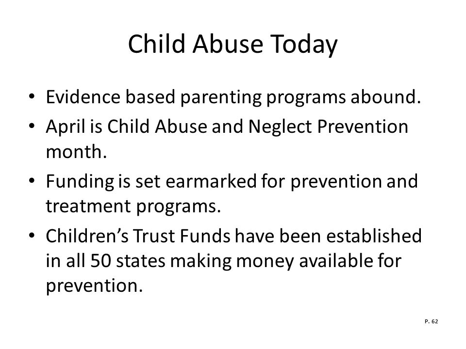 Child Abuse Today Evidence based parenting programs abound.