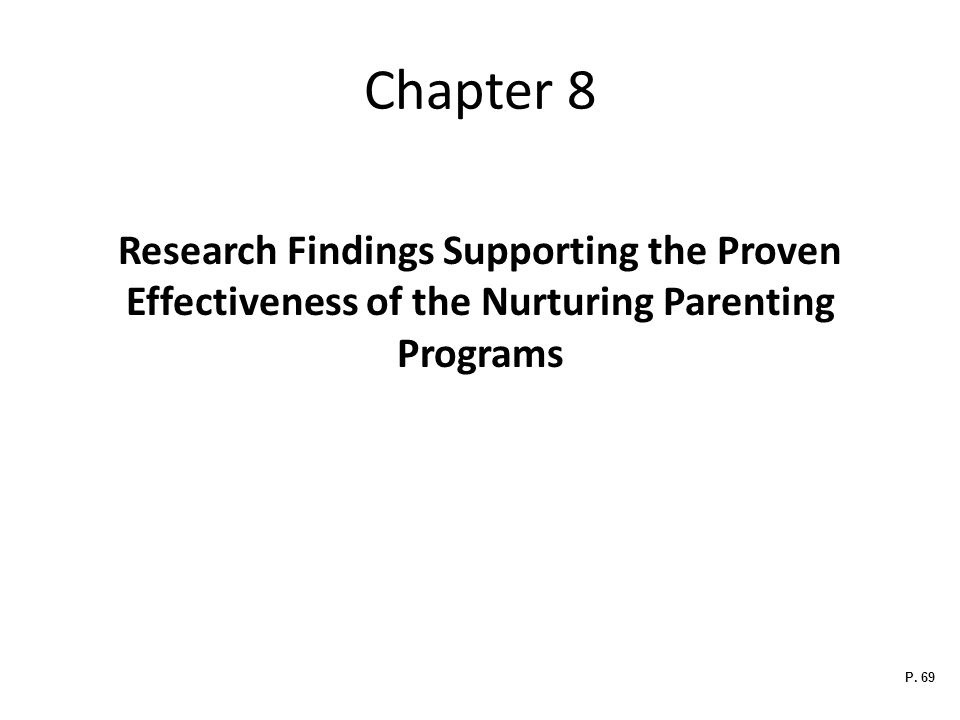 Chapter 8 Research Findings Supporting the Proven Effectiveness of the Nurturing Parenting Programs P.