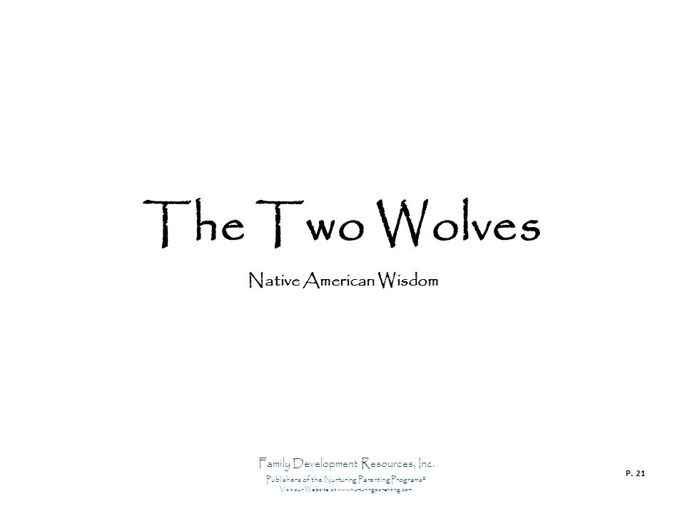 The Two Wolves Native American Wisdom Family Development Resources, Inc.