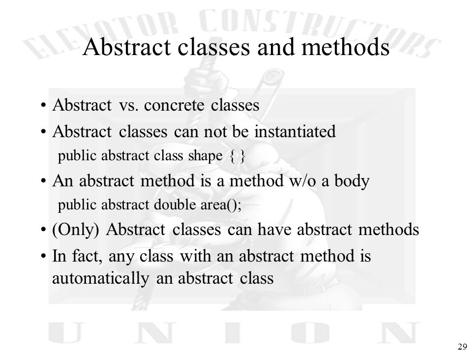 29 Abstract classes and methods Abstract vs.