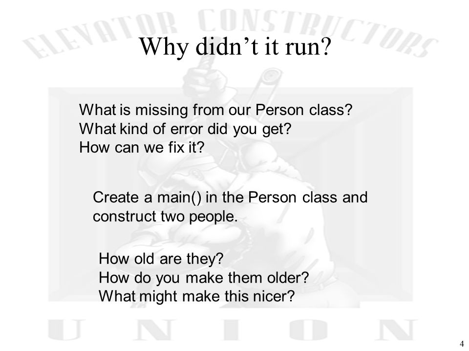 Why didn't it run. 4 What is missing from our Person class.