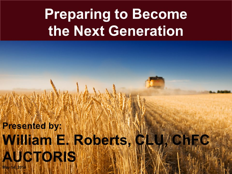 32 Next Generation Objectives not in alignment 2 will stay on ranch while the other 5 are likely to leave –Challenges to family harmony and business success if operating and non-operating children have equal say and vote.