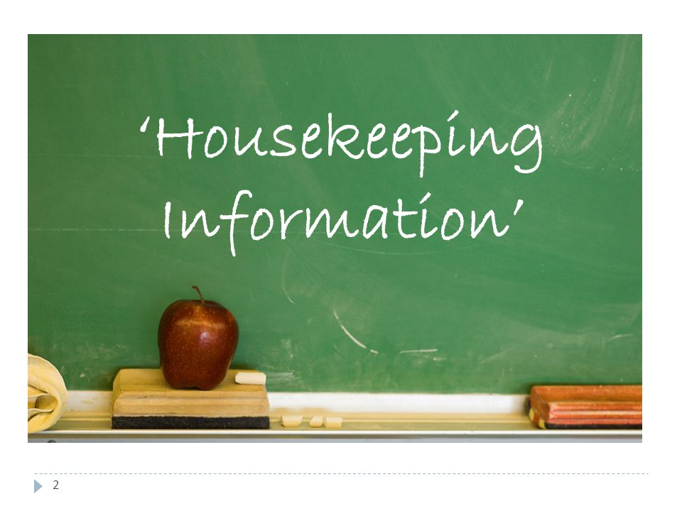 2 'Housekeeping Information'