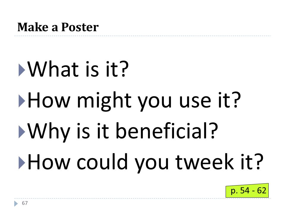 Make a Poster 67  What is it.  How might you use it.