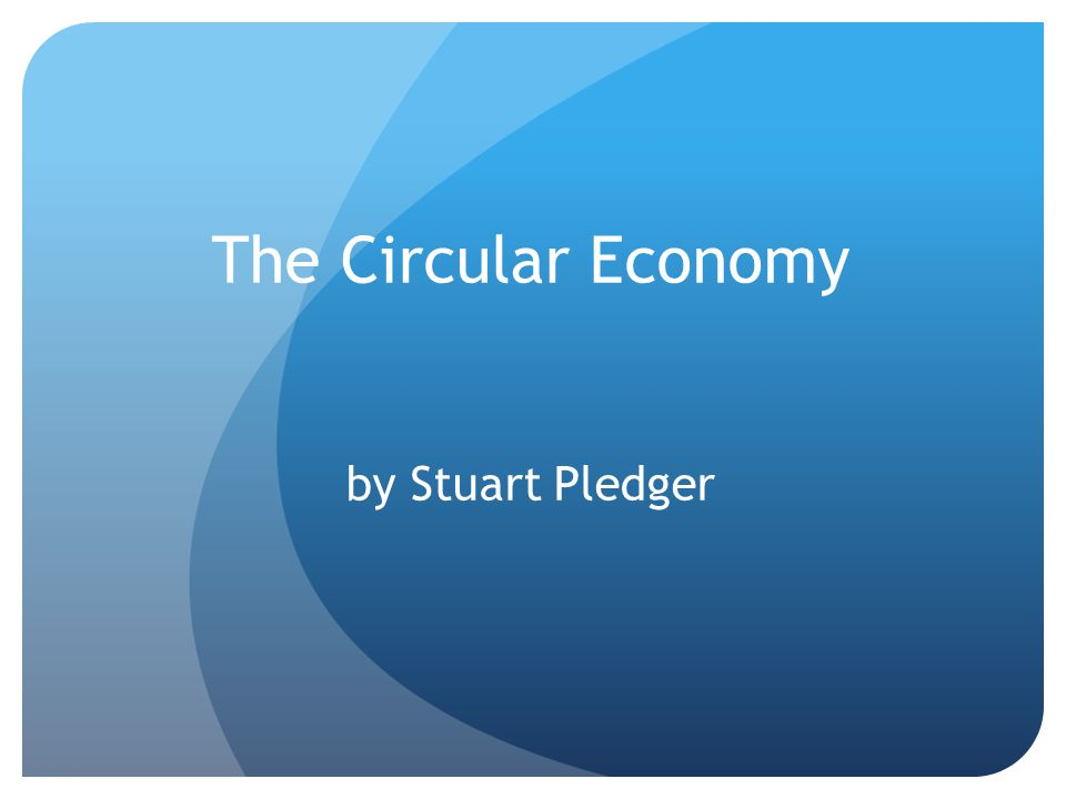 The Circular Economy by Stuart Pledger