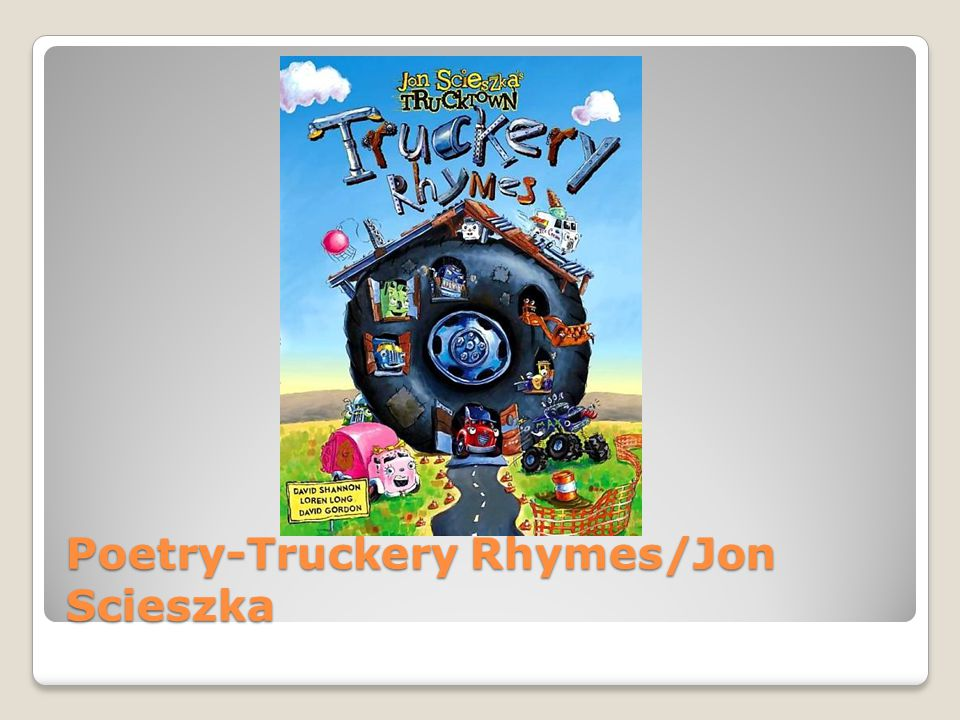 Poetry-Truckery Rhymes/Jon Scieszka