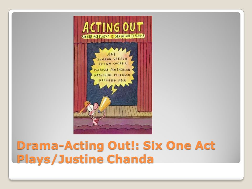 Drama-Acting Out!: Six One Act Plays/Justine Chanda