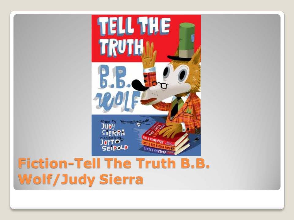 Fiction-Tell The Truth B.B. Wolf/Judy Sierra
