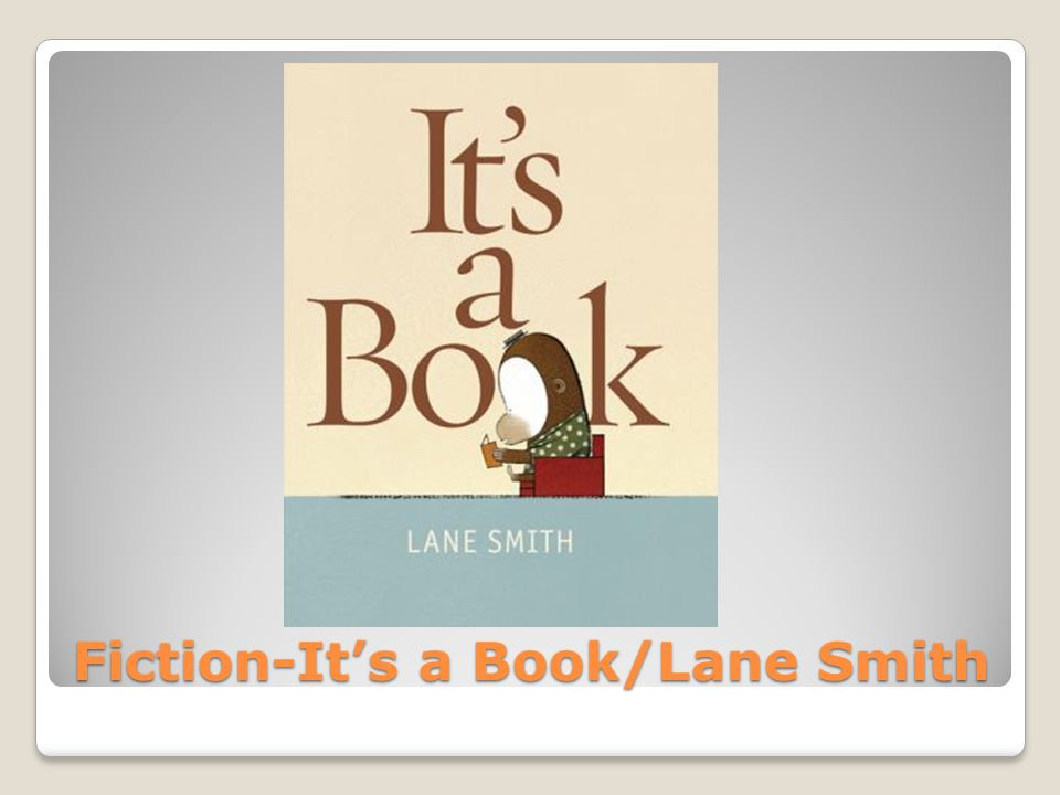 Fiction-It's a Book/Lane Smith