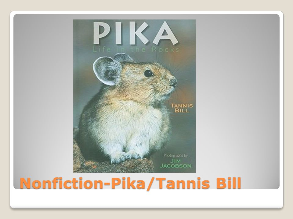 Nonfiction-Pika/Tannis Bill