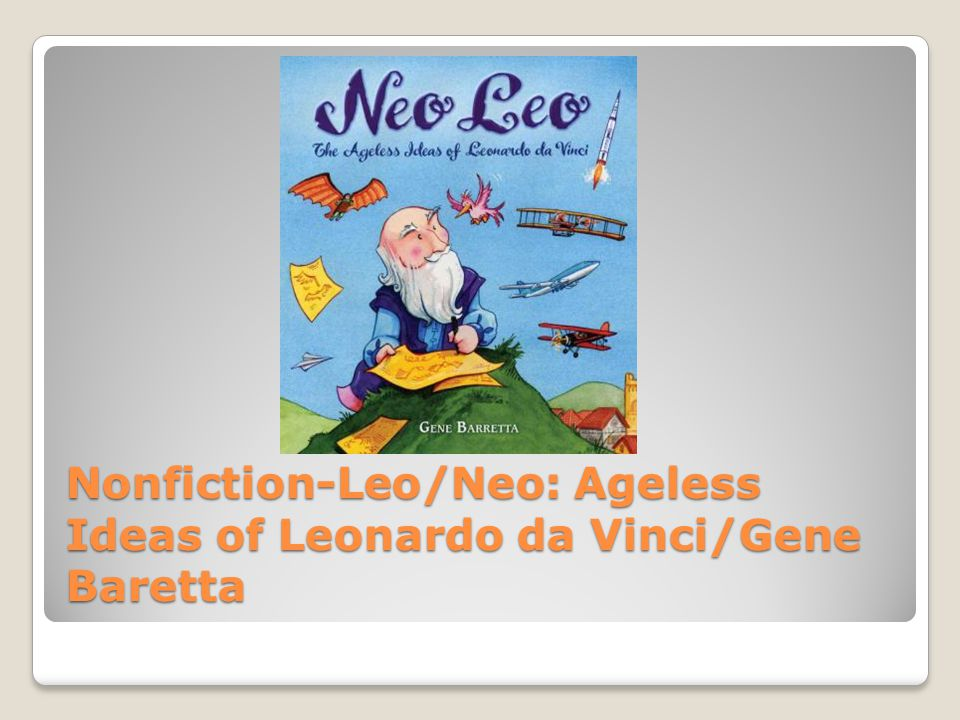 Nonfiction-Leo/Neo: Ageless Ideas of Leonardo da Vinci/Gene Baretta