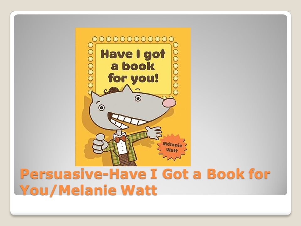 Persuasive-Have I Got a Book for You/Melanie Watt