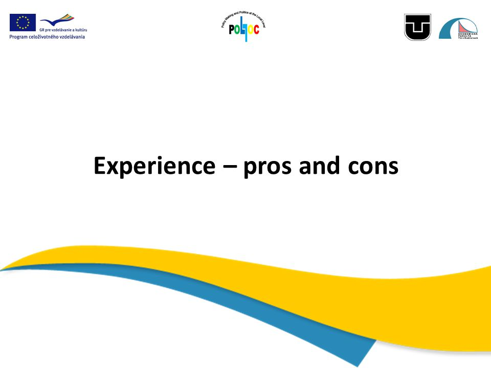 Experience – pros and cons
