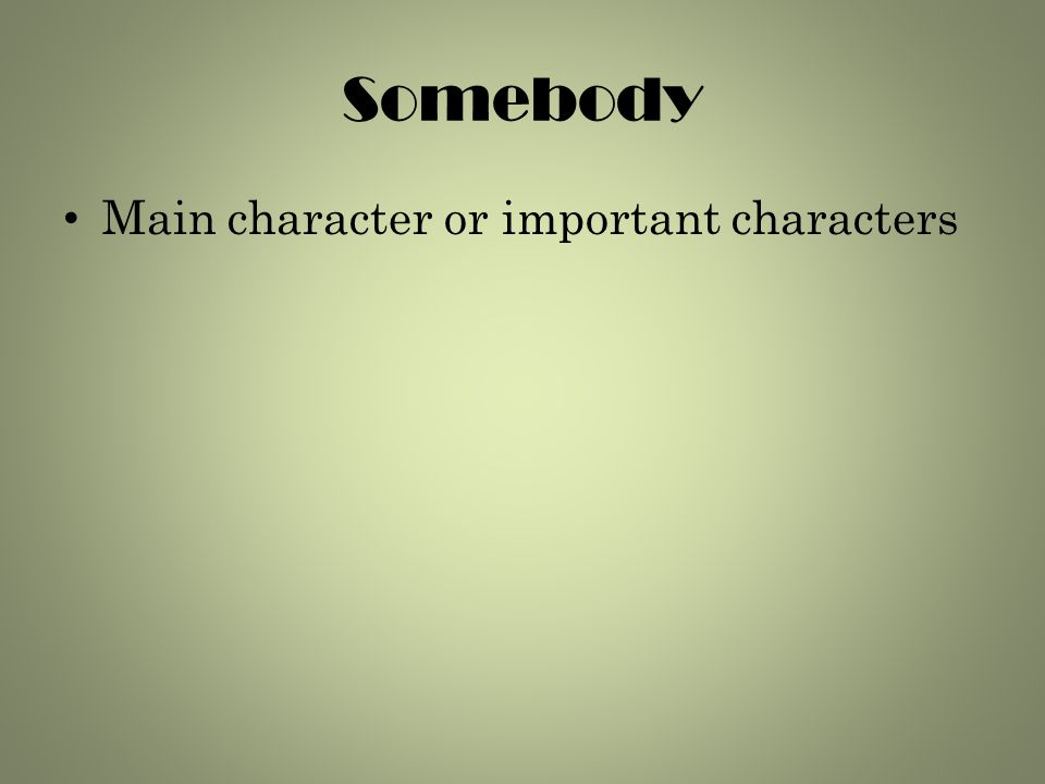 Somebody Main character or important characters